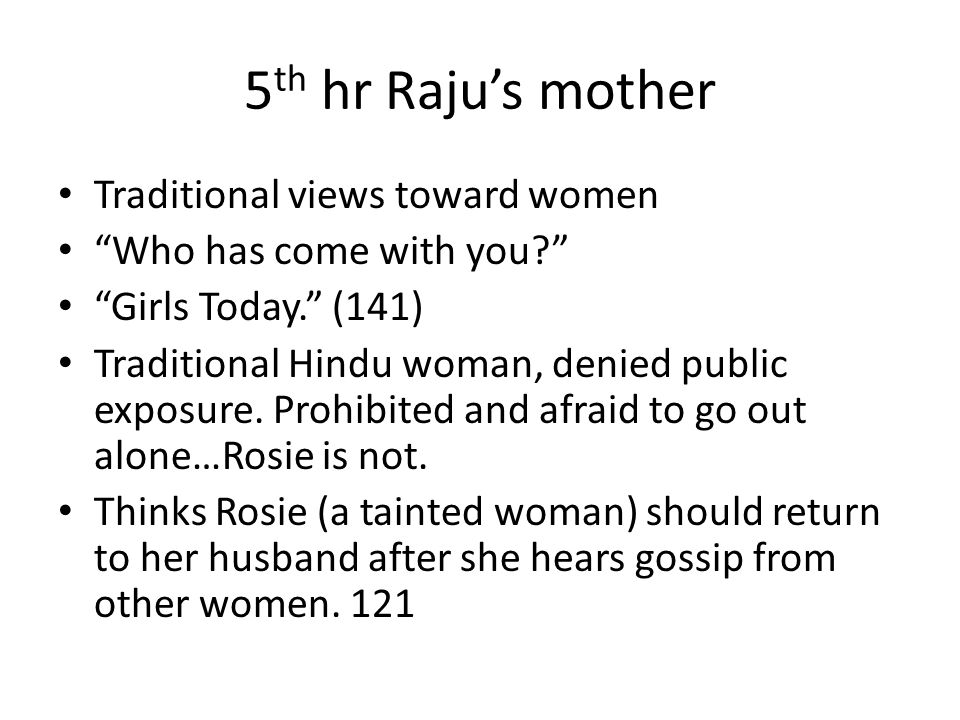 5th hr Raju's mother Traditional views toward women