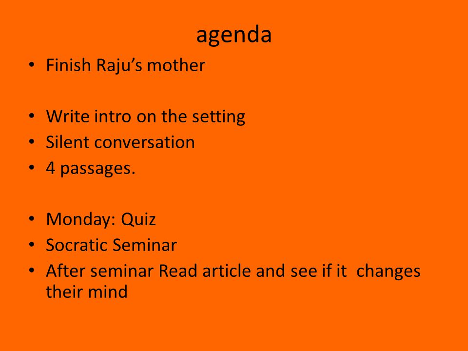 agenda Finish Raju's mother Write intro on the setting