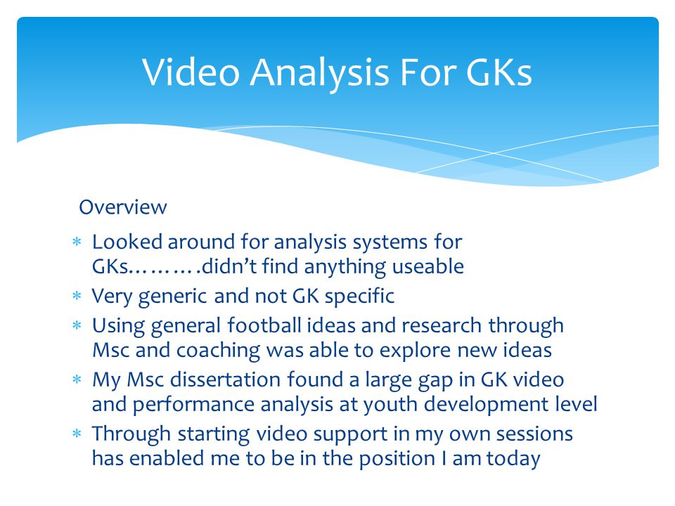 Video Analysis For GKs Overview