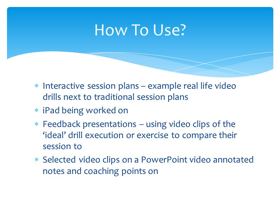 How To Use Interactive session plans – example real life video drills next to traditional session plans.