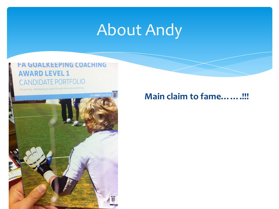 About Andy Main claim to fame…….!!!