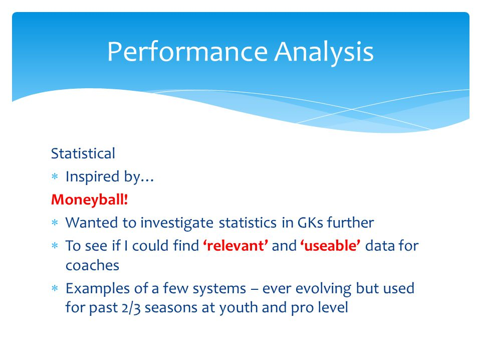 Performance Analysis Statistical Inspired by… Moneyball!
