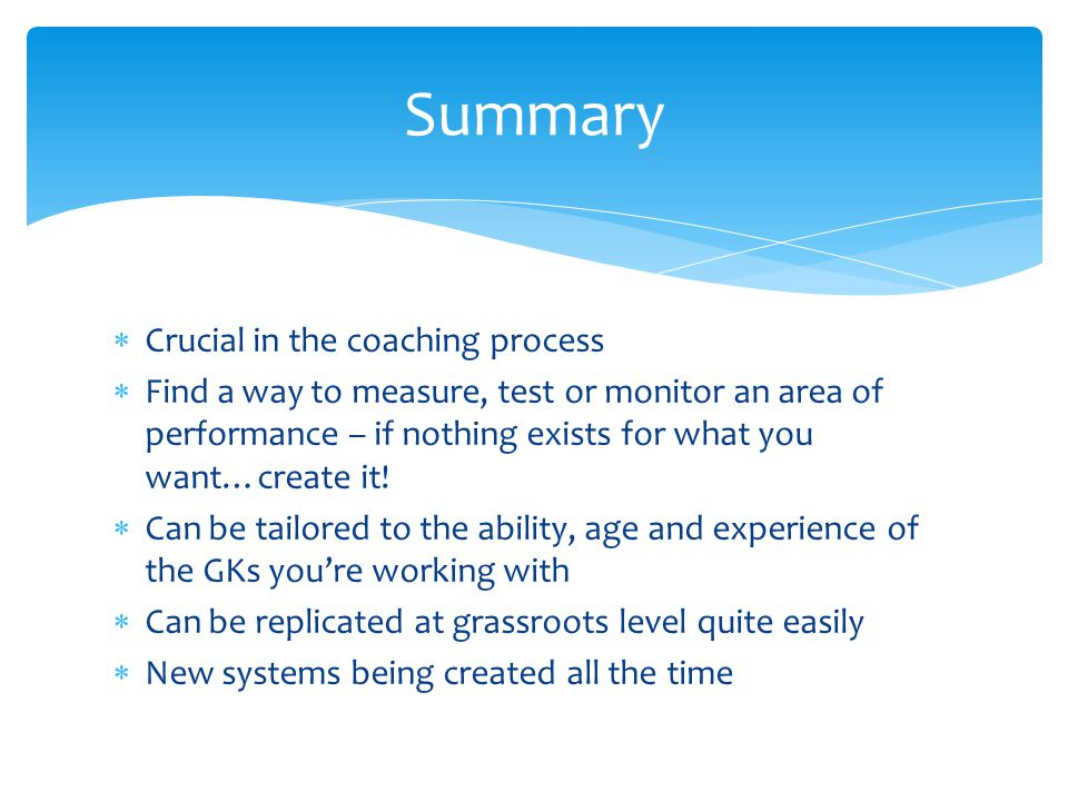 Summary Crucial in the coaching process