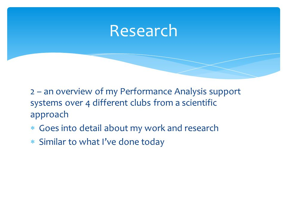 Research 2 – an overview of my Performance Analysis support systems over 4 different clubs from a scientific approach.