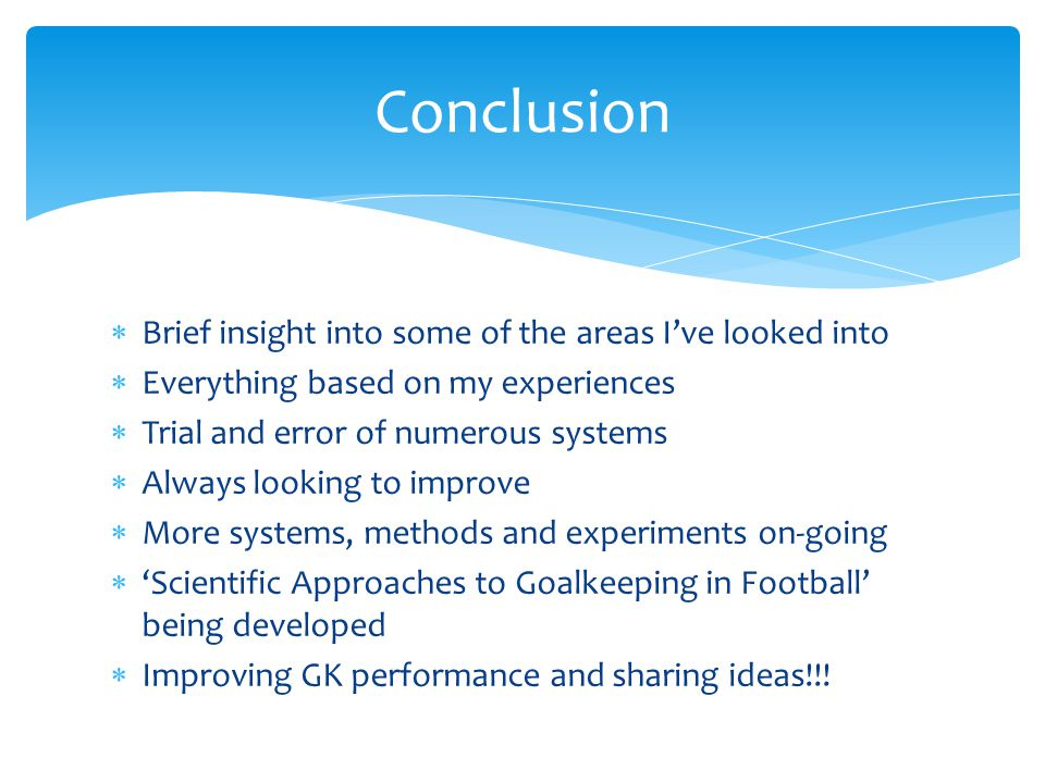Conclusion Brief insight into some of the areas I've looked into