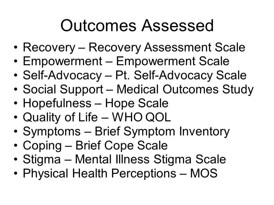 Outcomes Assessed Recovery – Recovery Assessment Scale