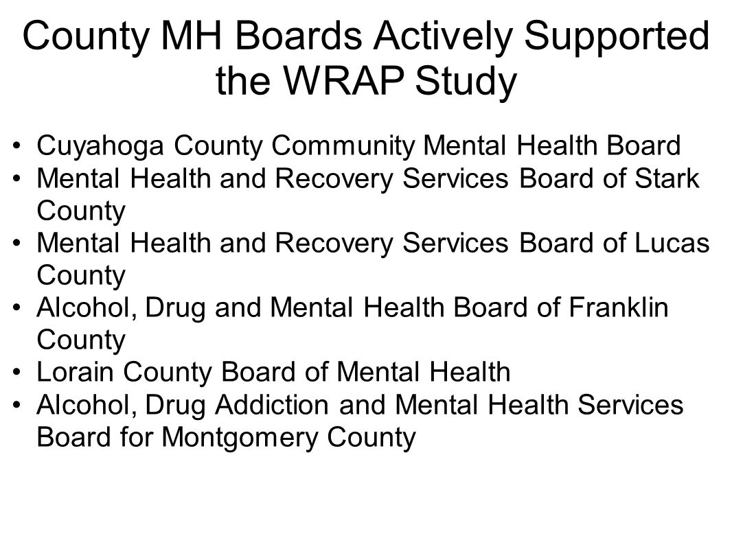 County MH Boards Actively Supported the WRAP Study