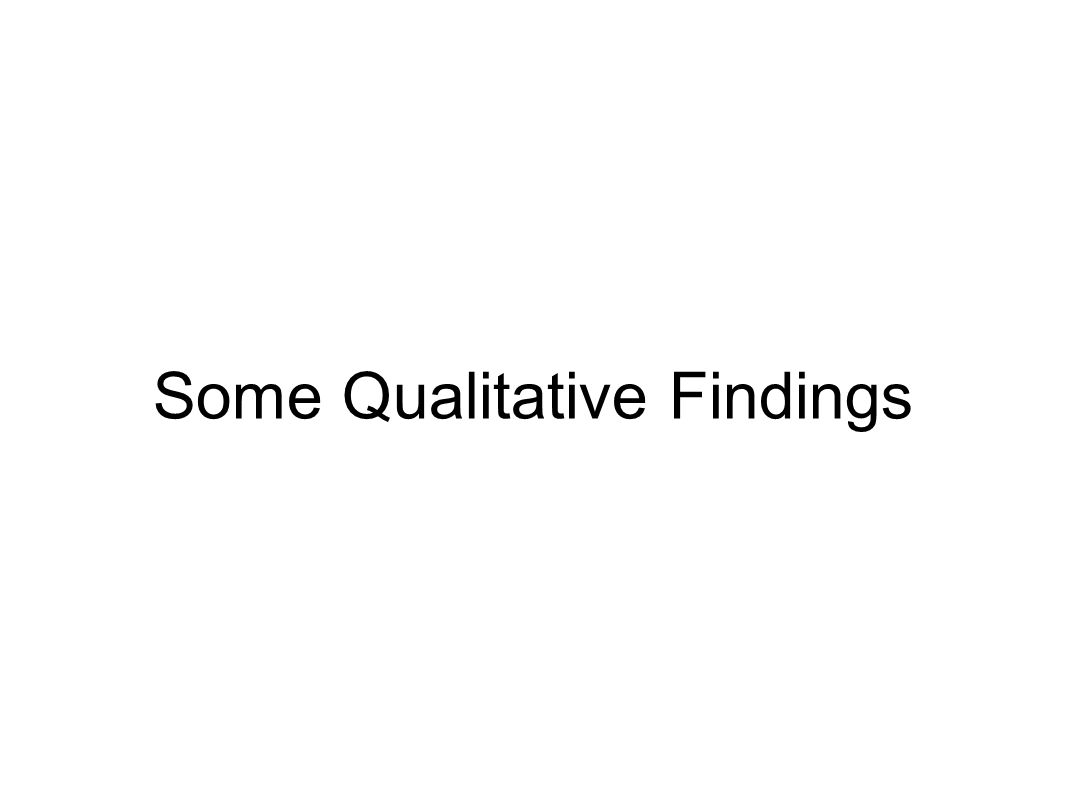 Some Qualitative Findings