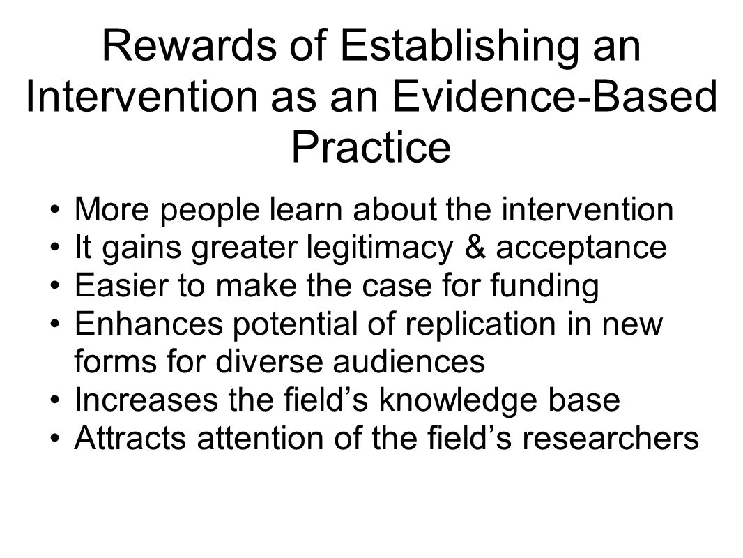 Rewards of Establishing an Intervention as an Evidence-Based Practice