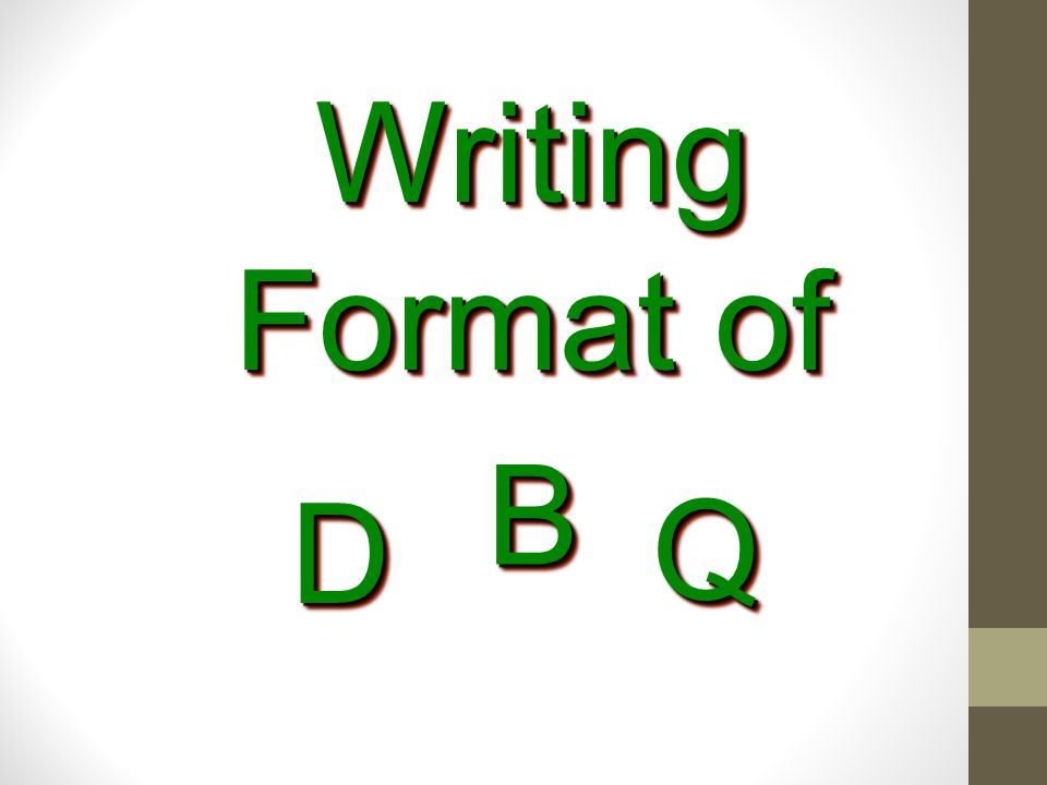 Writing Format of B D Q