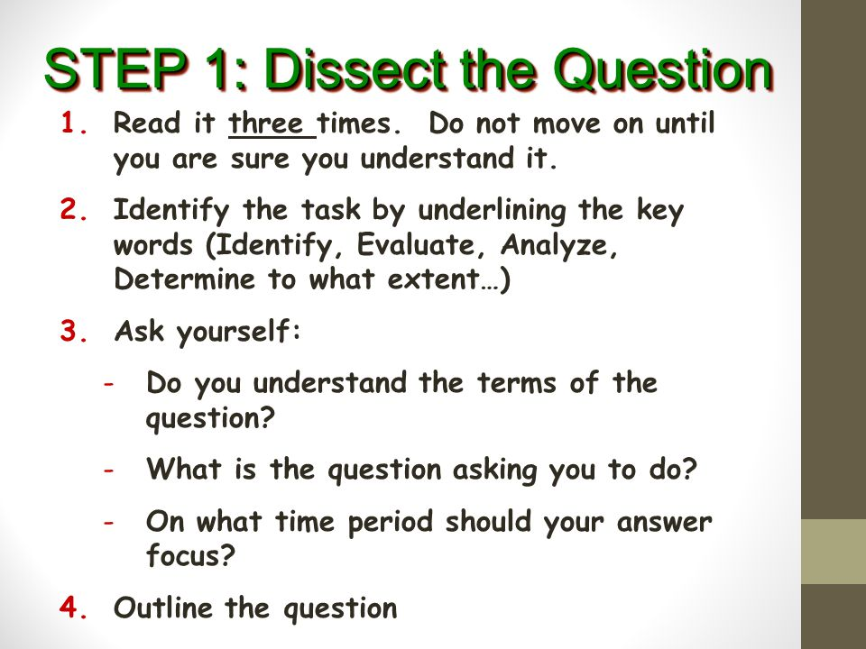 STEP 1: Dissect the Question