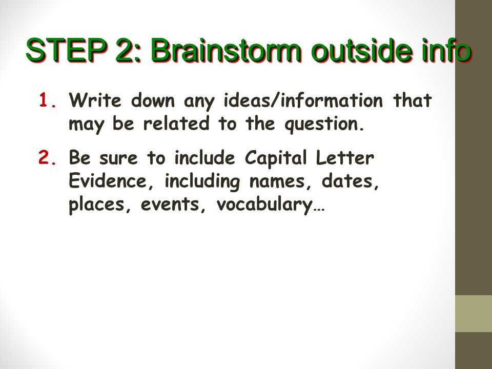 STEP 2: Brainstorm outside info