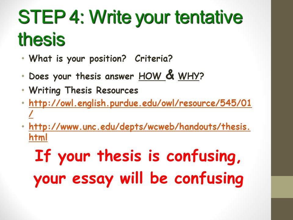 STEP 4: Write your tentative thesis