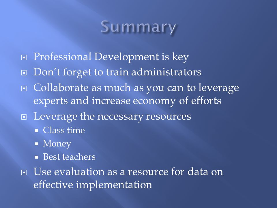 Summary Professional Development is key