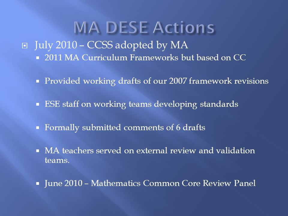 MA DESE Actions July 2010 – CCSS adopted by MA