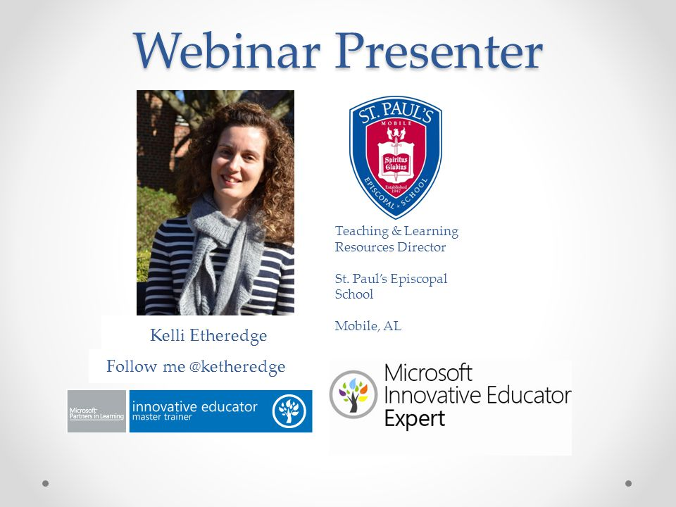 Webinar Presenter Kelli Etheredge Follow me @ketheredge