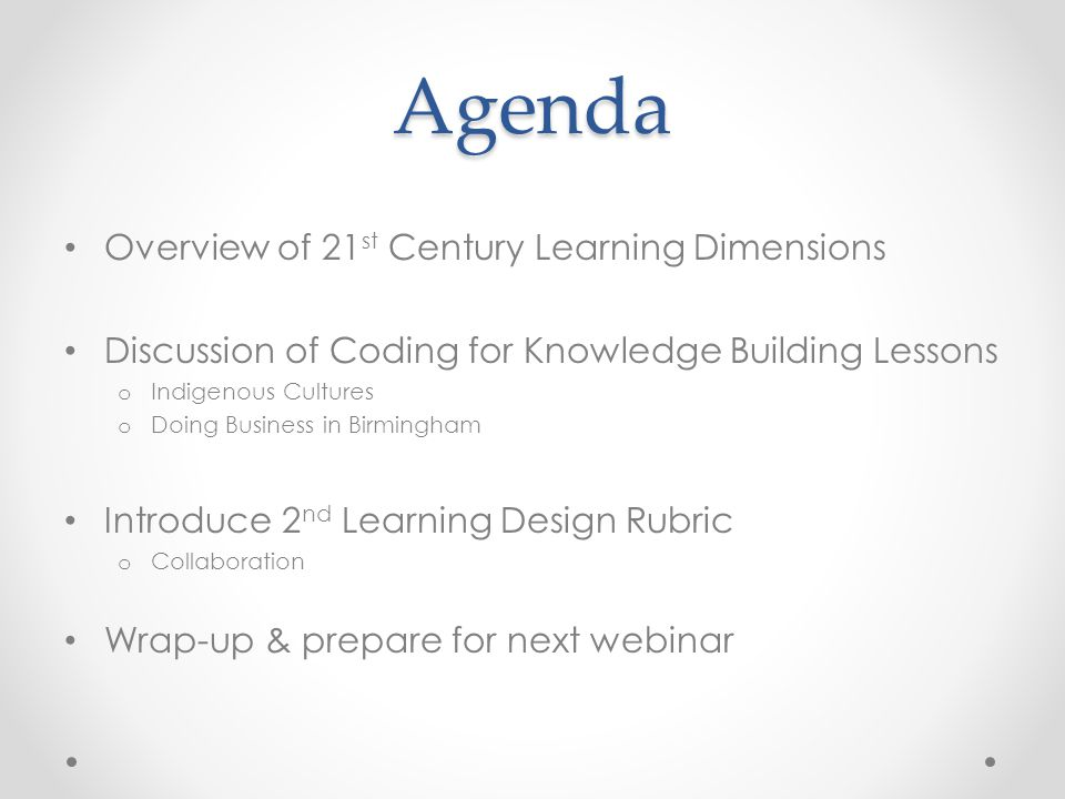 Agenda Overview of 21st Century Learning Dimensions