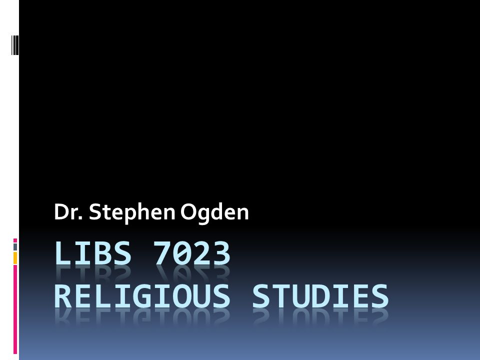 LIBS 7023 Religious Studies