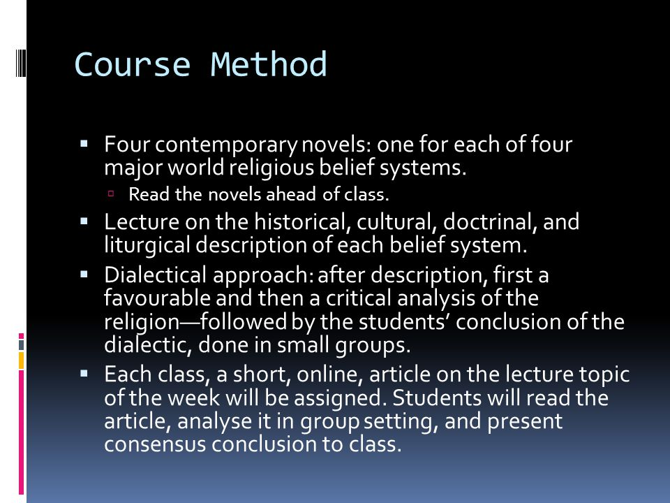 Course Method Four contemporary novels: one for each of four major world religious belief systems.