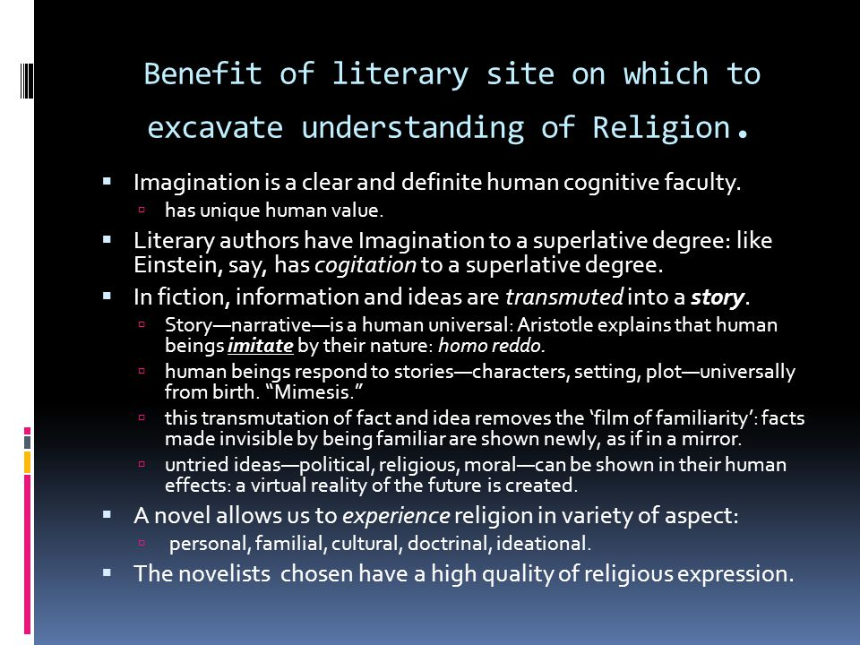Benefit of literary site on which to excavate understanding of Religion.