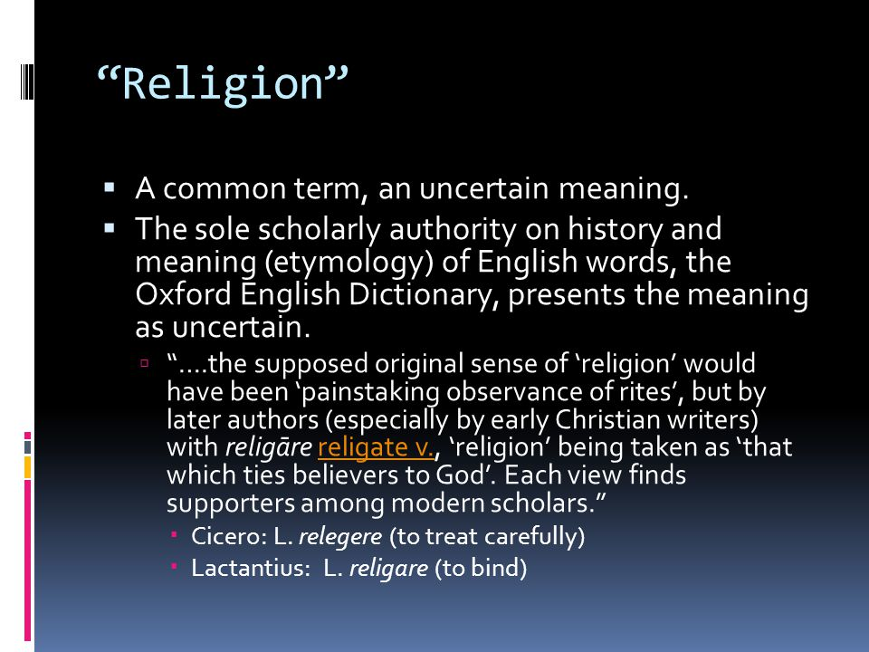 Religion A common term, an uncertain meaning.
