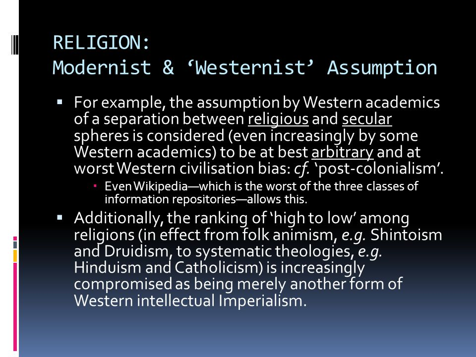 RELIGION: Modernist & 'Westernist' Assumption