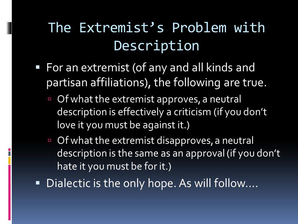 The Extremist's Problem with Description