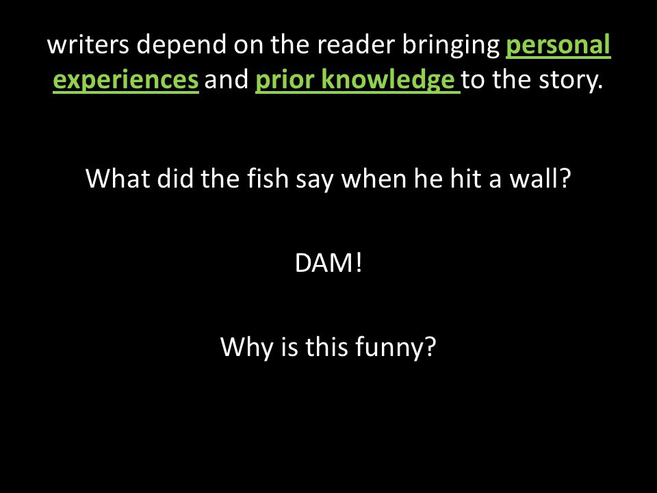 What did the fish say when he hit a wall DAM! Why is this funny