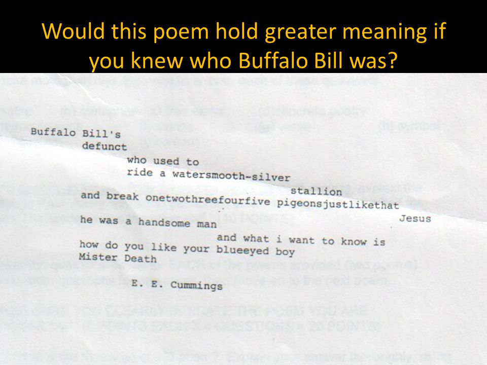 Would this poem hold greater meaning if you knew who Buffalo Bill was
