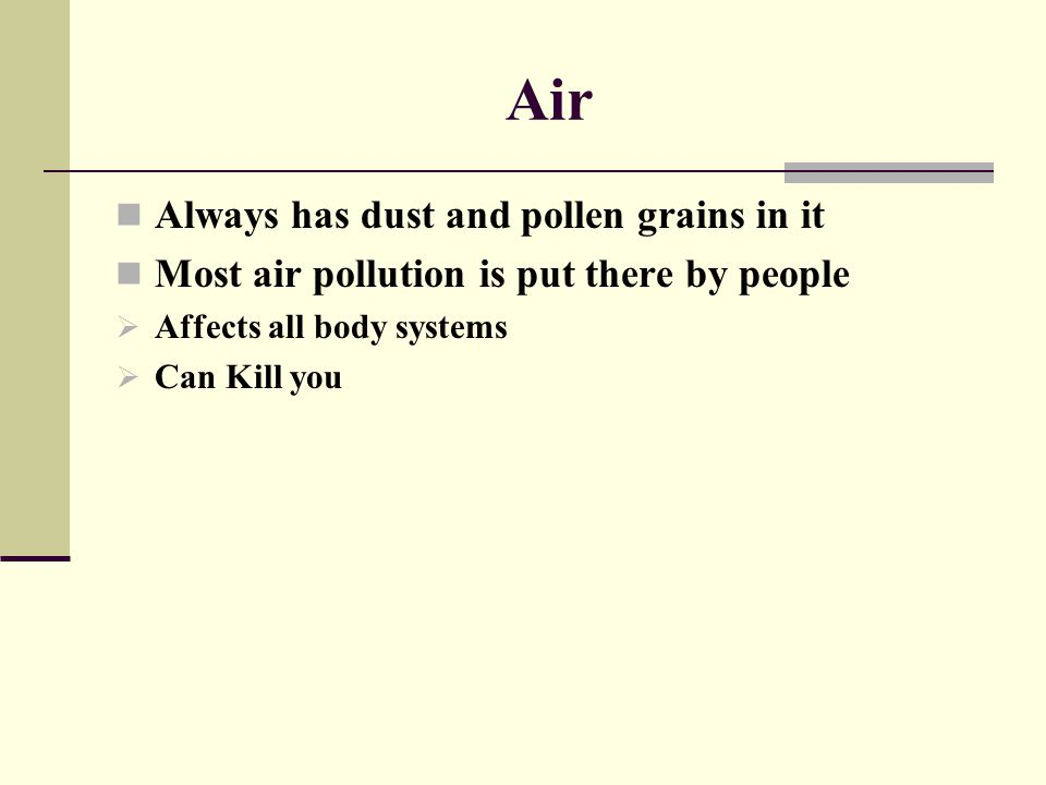 Air Always has dust and pollen grains in it