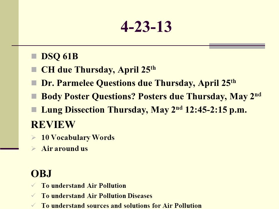 4-23-13 REVIEW OBJ DSQ 61B CH due Thursday, April 25th