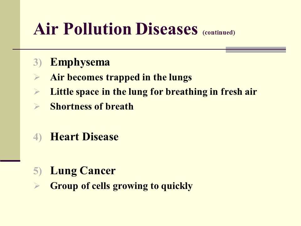 Air Pollution Diseases (continued)