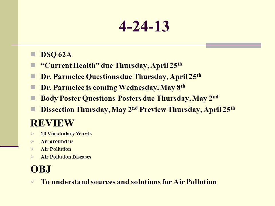 4-24-13 REVIEW OBJ DSQ 62A Current Health due Thursday, April 25th