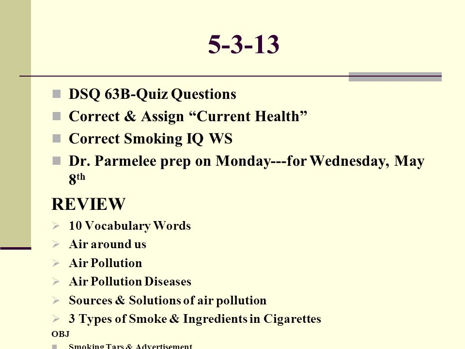 5-3-13 REVIEW DSQ 63B-Quiz Questions Correct & Assign Current Health