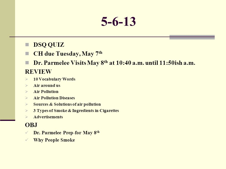 5-6-13 DSQ QUIZ CH due Tuesday, May 7th