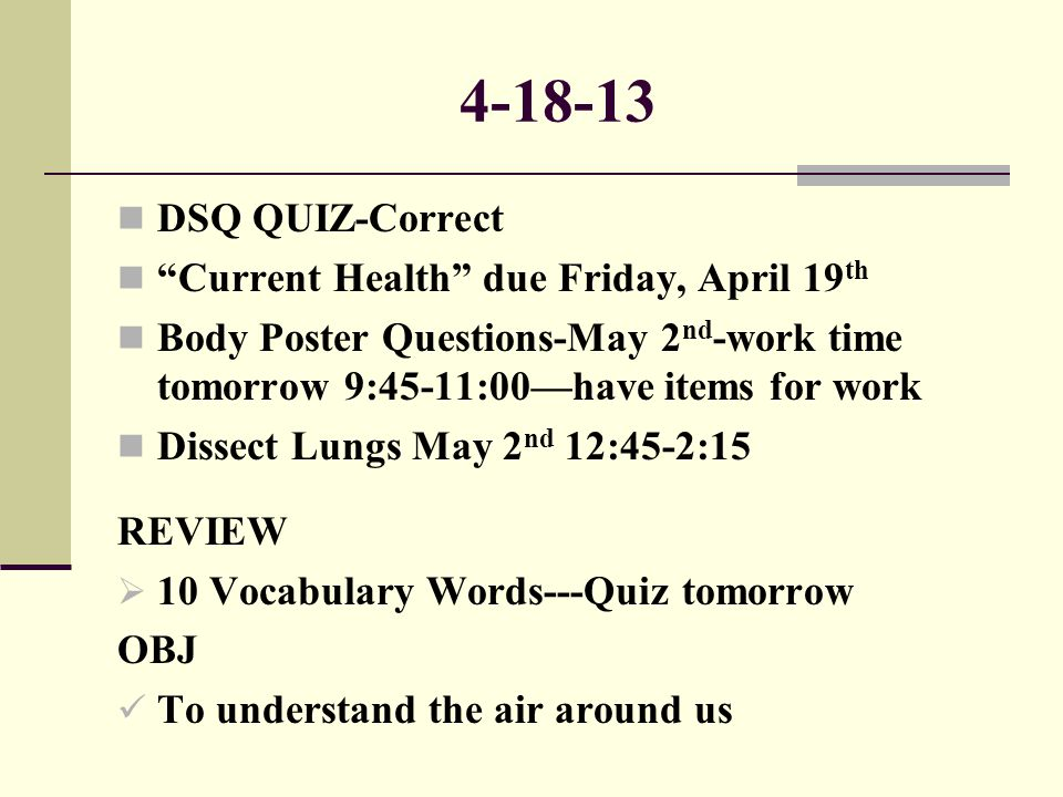 4-18-13 DSQ QUIZ-Correct Current Health due Friday, April 19th