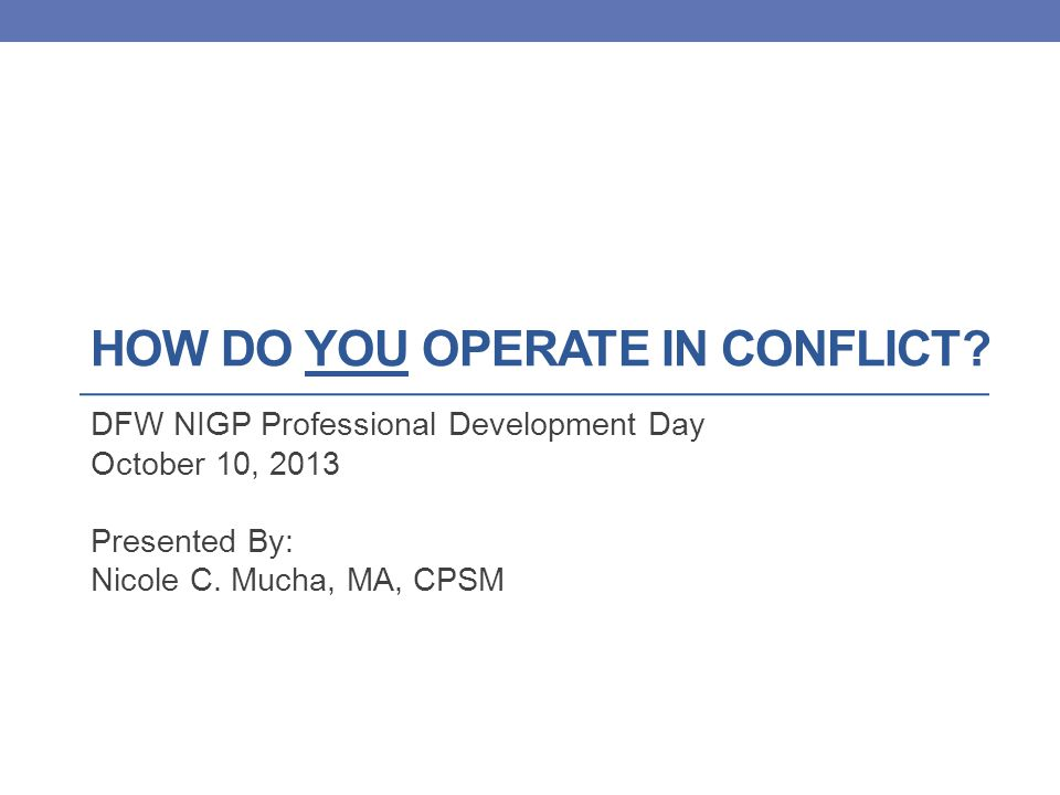 How Do you operate in conflict