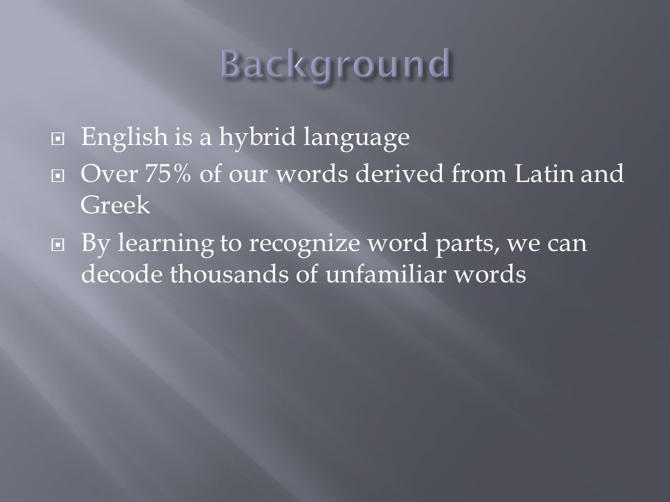 Background English is a hybrid language