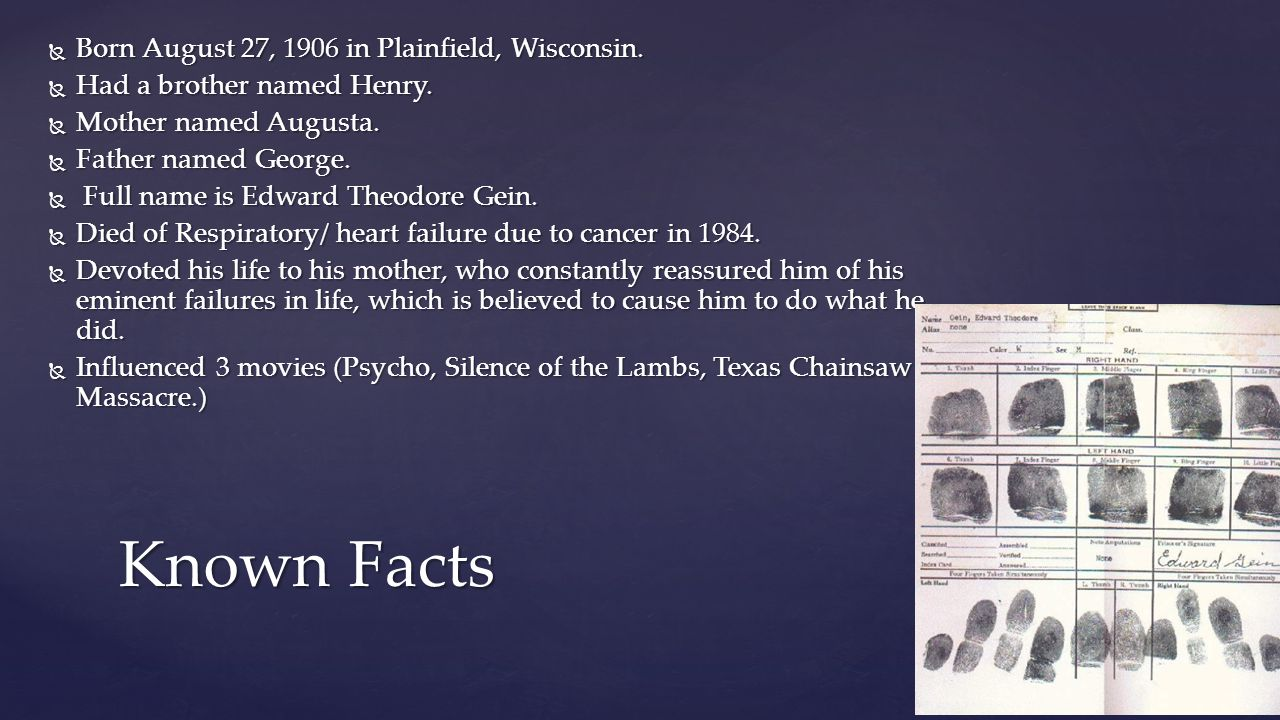 Known Facts Born August 27, 1906 in Plainfield, Wisconsin.