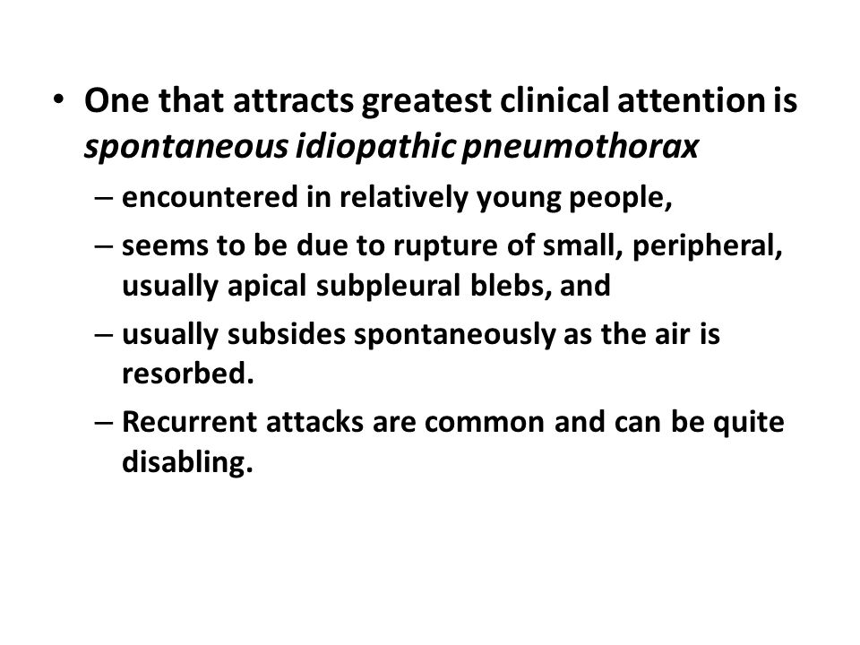 One that attracts greatest clinical attention is spontaneous idiopathic pneumothorax