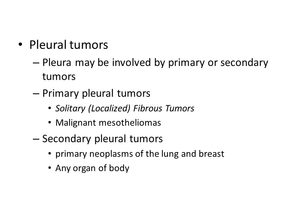 Pleural tumors Pleura may be involved by primary or secondary tumors