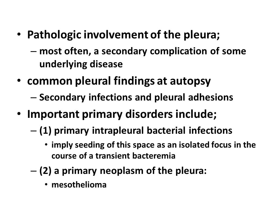 Pathologic involvement of the pleura;