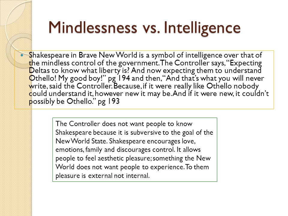 Mindlessness vs. Intelligence