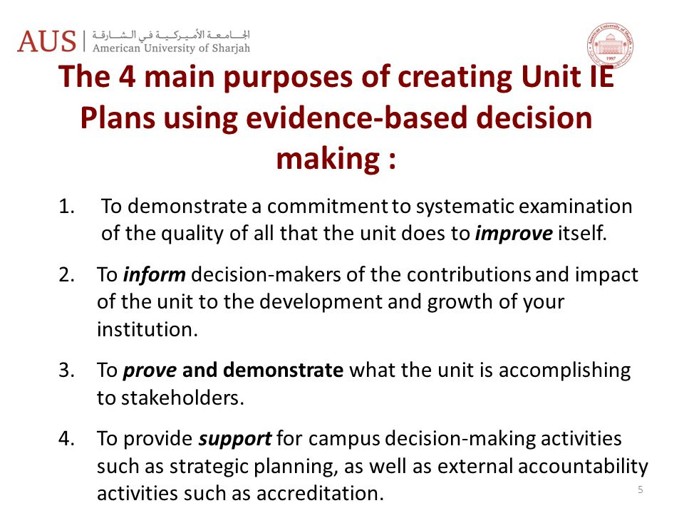 The 4 main purposes of creating Unit IE Plans using evidence-based decision making :