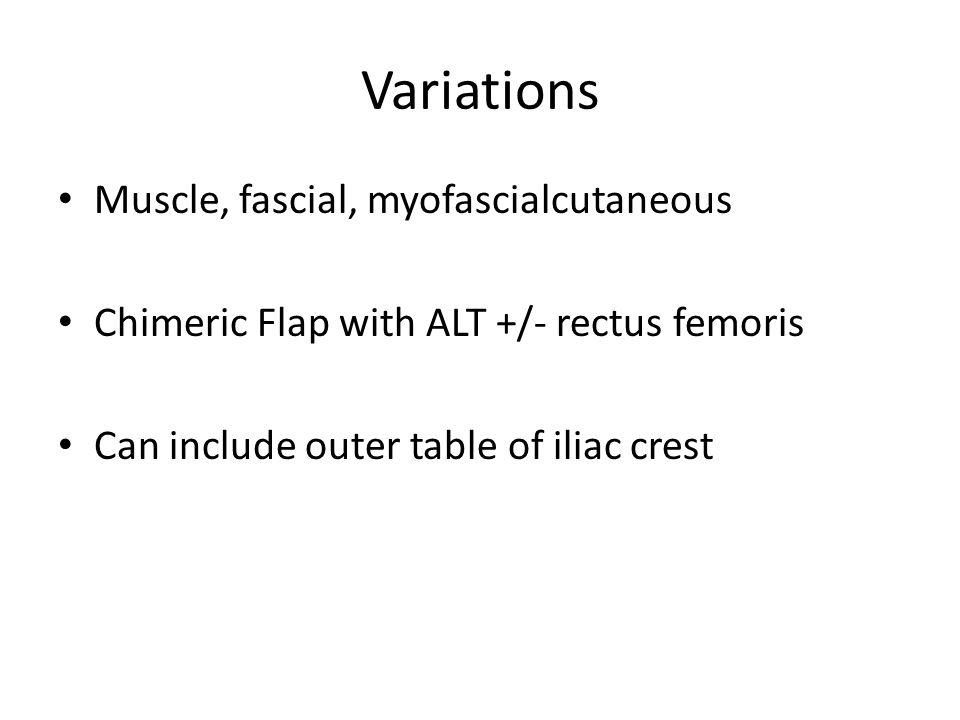 Variations Muscle, fascial, myofascialcutaneous