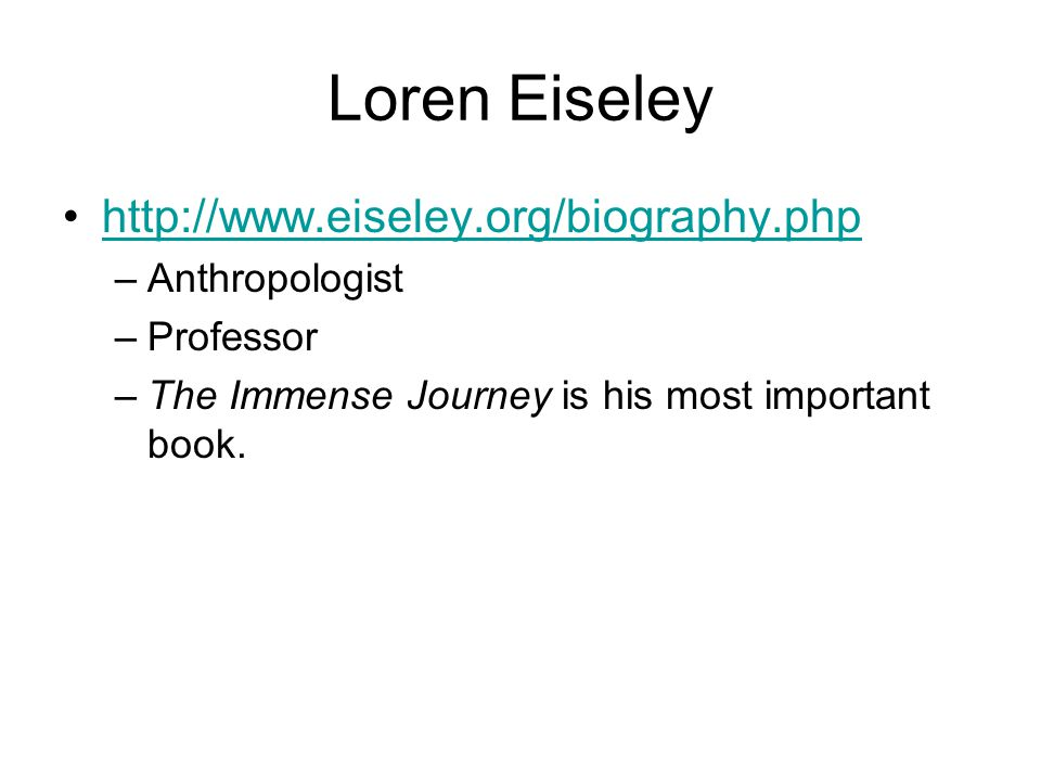 Loren Eiseley http://www.eiseley.org/biography.php Anthropologist