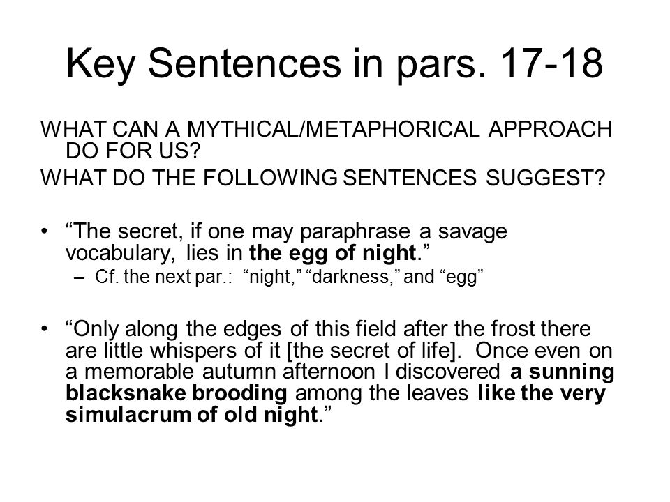 Key Sentences in pars. 17-18 WHAT CAN A MYTHICAL/METAPHORICAL APPROACH DO FOR US WHAT DO THE FOLLOWING SENTENCES SUGGEST