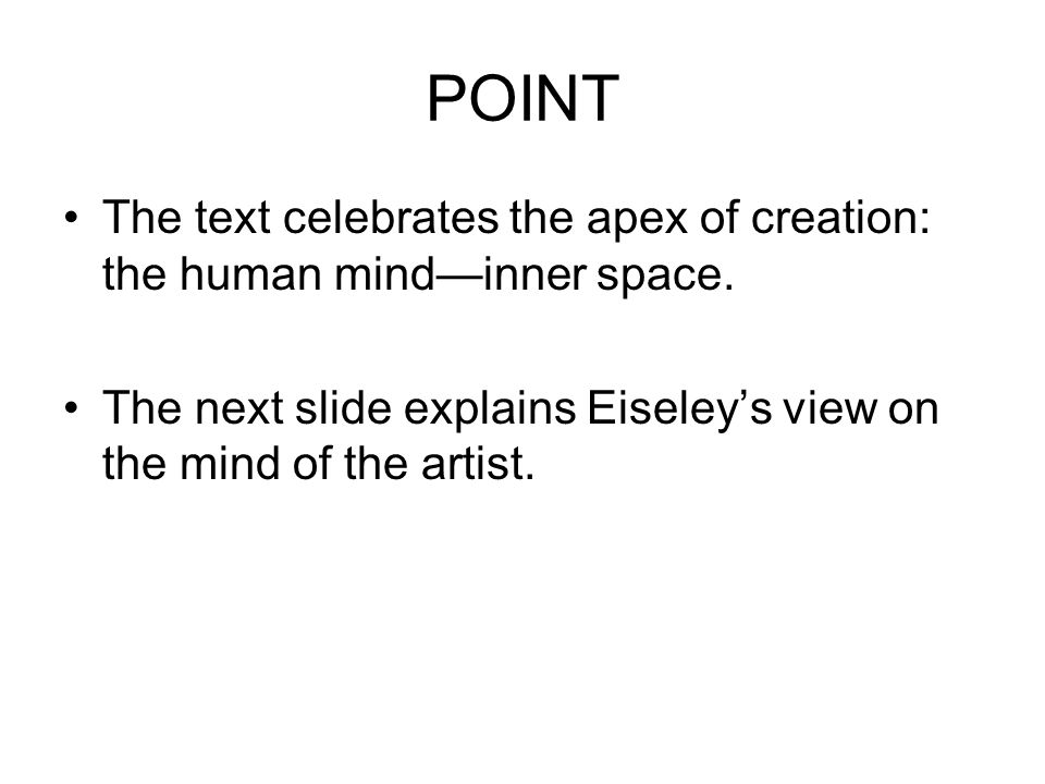 POINT The text celebrates the apex of creation: the human mind—inner space.
