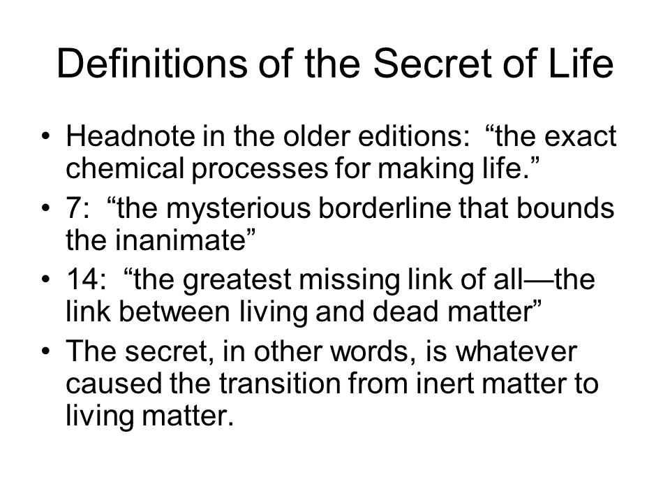 Definitions of the Secret of Life