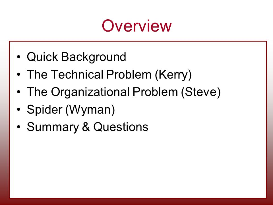 Overview Quick Background The Technical Problem (Kerry)